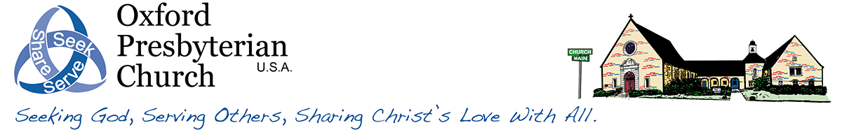 Oxford Presbyterian Church USA, Seeking God, Serving Others, Sharing Christ's Love with All